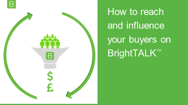 How to reach and influence buyers on BrightTALK