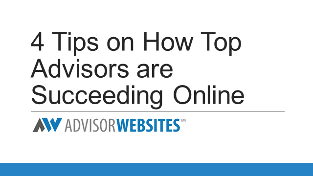 How to Succeed Online: Why most advisors are failing & what you can do