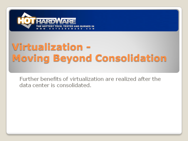 Virtualization - Moving Beyond Consolidation