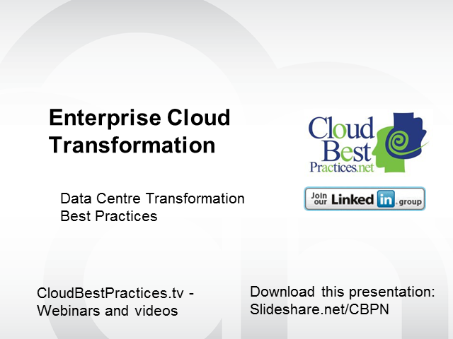 Data Centre Transformation - Enterprise Cloud Best Practices