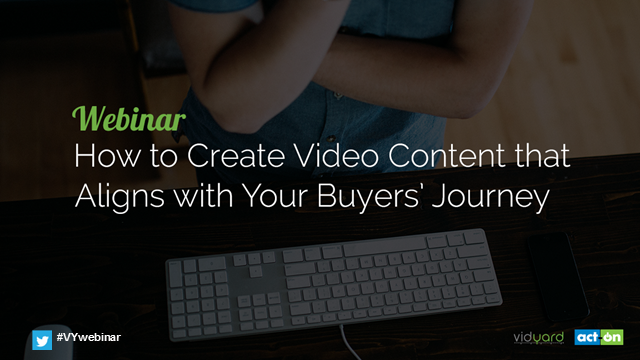 How to Create Video Content that Aligns with Your Buyers' Journey