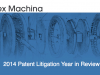 2014 Patent Litigation Year in Review
