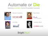 Automate or Die - A Roundtable Discussion