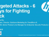 Targeted Attacks - Six Keys for Fighting Back