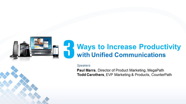 Three Ways to Increase Productivity with Unified Communications - AND DEMO