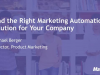 Find the Right Marketing Automation Solution for Your Company