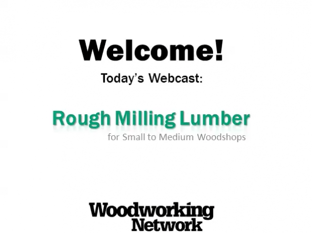 Rough Milling Lumber for Small to Medium Woodshops