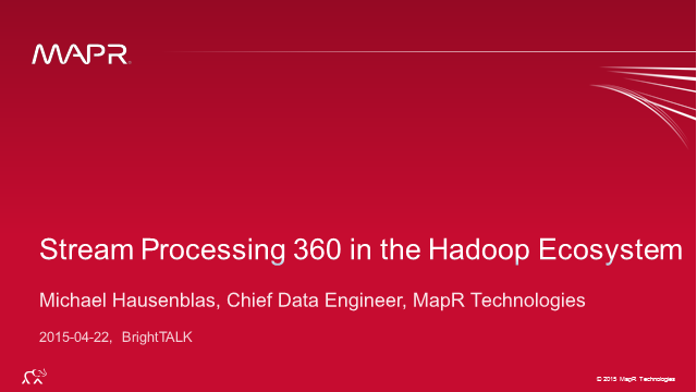 Stream Processing 360 in the Hadoop Ecosystem: Use Cases and Best Practices