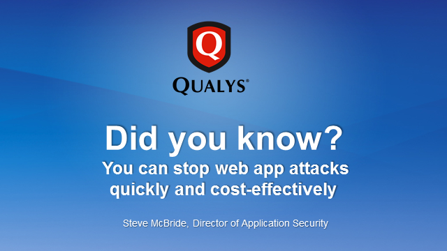 Did you know? You can stop web app attacks quickly and cost-effectively