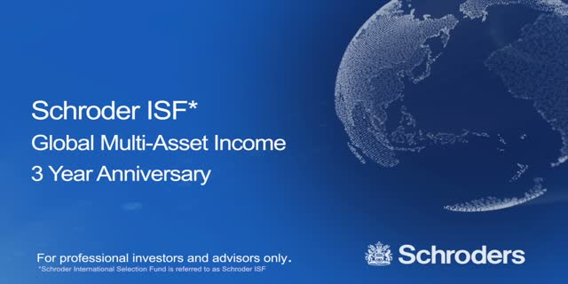Schroder ISF Global Multi-Asset Income - 3 year anniversary