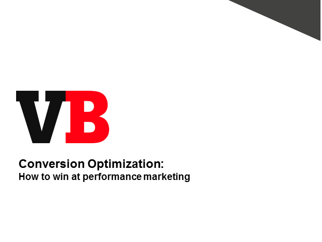Conversion Optimization: How to win at performance marketing