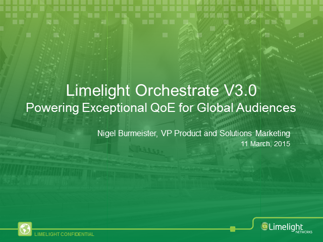 Limelight Orchestrate V3.0: Powering Exceptional QoE for Global Audiences