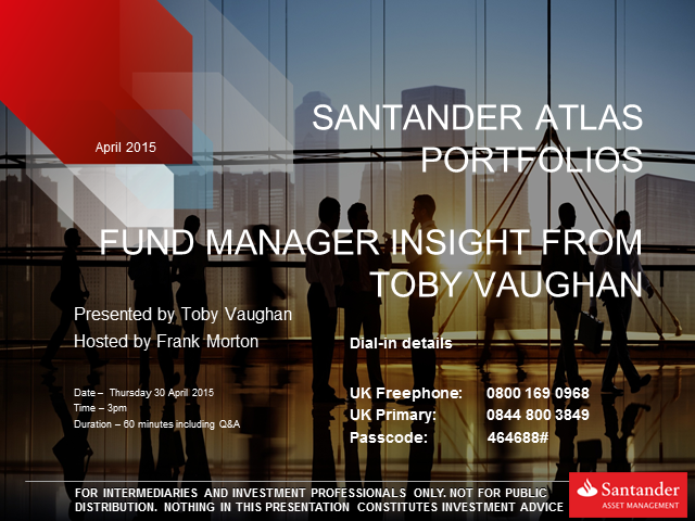 Santander Atlas Portfolios Webinar - Fund Manager Insight from Toby Vaughan