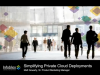 Simplifying Private Cloud Deployments: The Next Generation of Network Automation