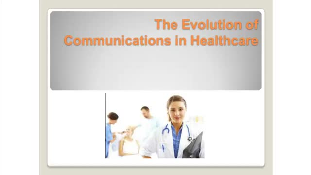 The Evolution of Communications in Healthcare