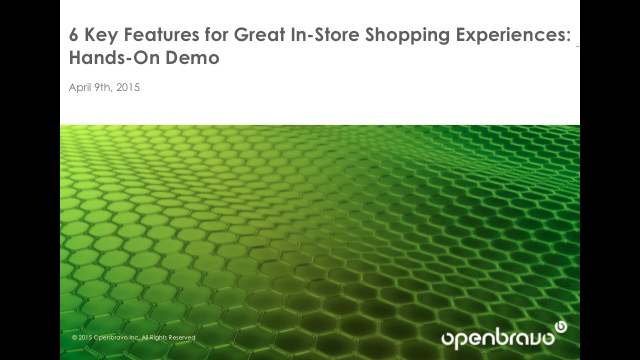 6 Key Features for Great In-Store Shopping Experiences: Hands-On Demo
