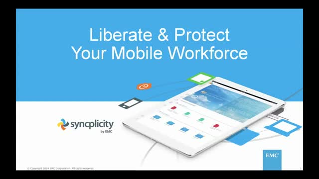 Liberate and Protect Your Mobile Workforce with Syncplicity