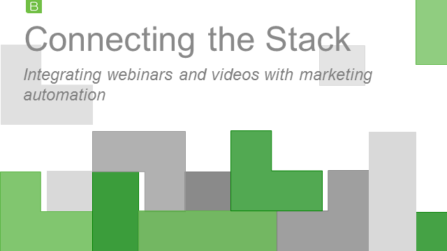 Connecting the Stack - Integrating Webinars and Videos with Marketing Automation