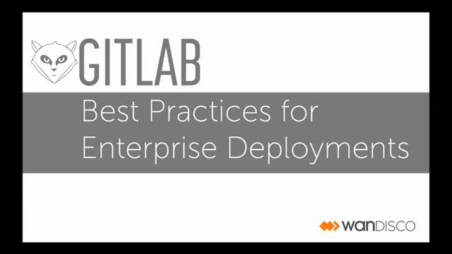 GitLab Best Practices for Enterprise Deployment