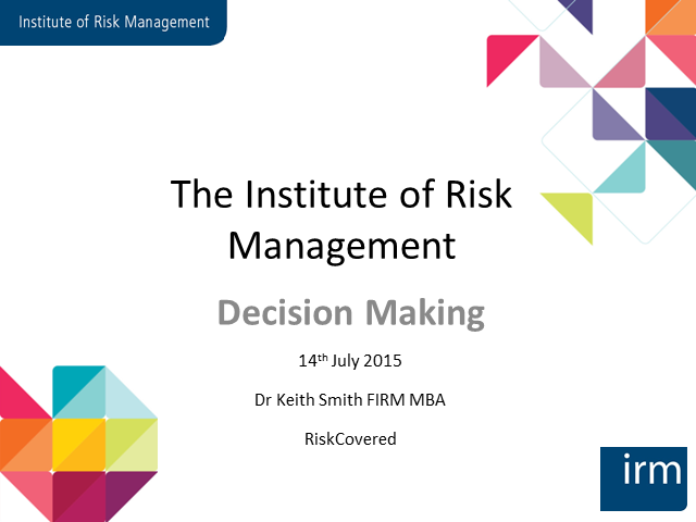 Decision making in Risk Management
