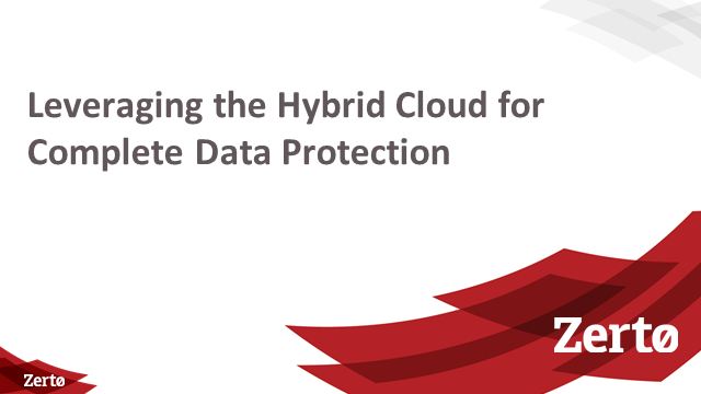 Leveraging the Hybrid Cloud for Complete Data Protection