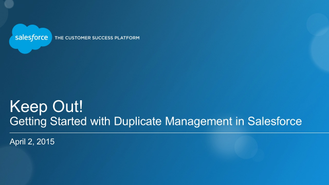 Keep Out!  Getting Started with Duplicate Management in Salesforce