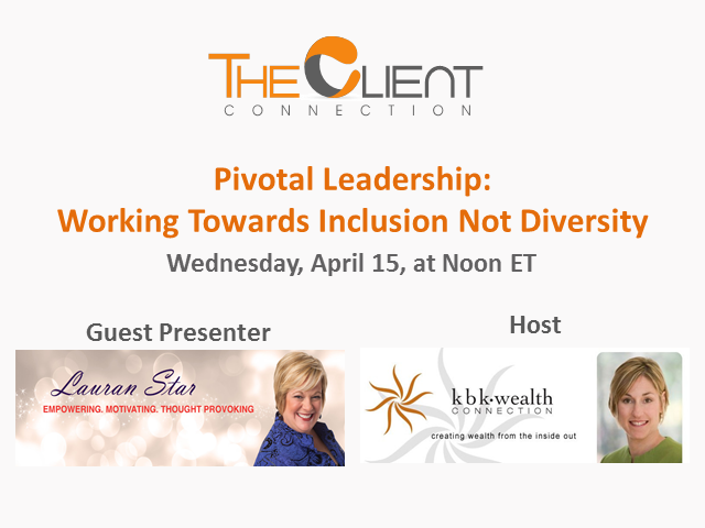 Pivotal Leadership: Working Towards Inclusion Not Diversity