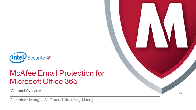 Channel Overview:  McAfee Email Protection for Microsoft Office 365