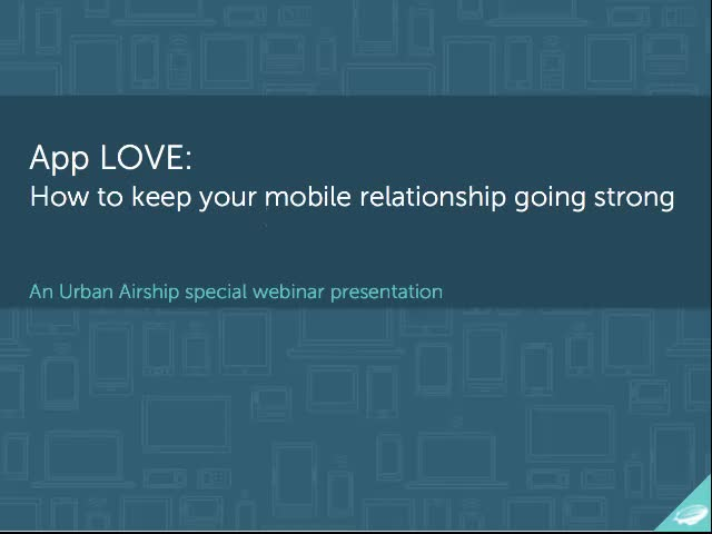 App Love: How to keep your mobile relationship going strong