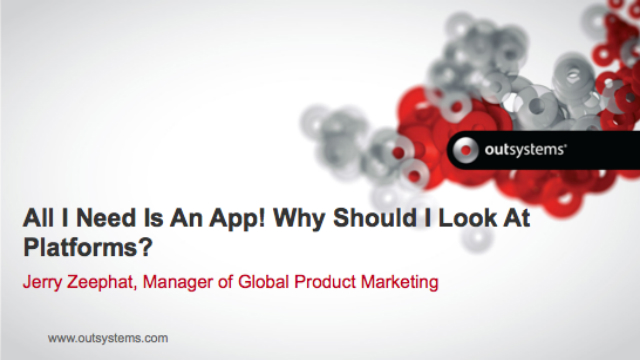 All I Need Is An App! Why Should I Look At Platforms?