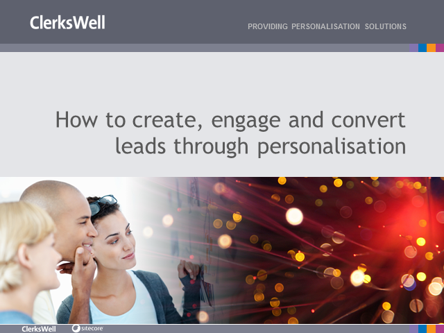 How to Create, Engage and Convert Leads Through Personalisation