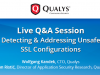 Live Q&A Session: Detecting & Addressing Unsafe SSL Configurations