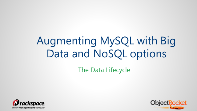 Augmenting MySQL with Big Data & NoSQL Options