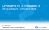 Leveraging IoT & Wearables to Revolutionize Service Ethics