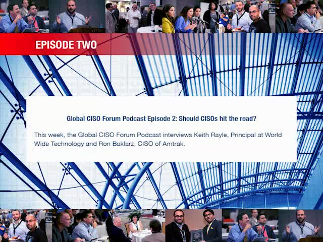 Global CISO Forum Podcast Episode 2:  Should CISOs hit the road?