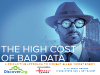 The High Cost of Bad Data and What You Can Do About It