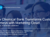 How Chemical Bank Transforms Customer Journeys with Marketing Cloud