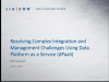 Using Data Platform as a Service (dPaaS) to Combine Integration and Management