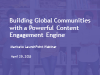 Building Global Communities with a Powerful Content Engagement Engine