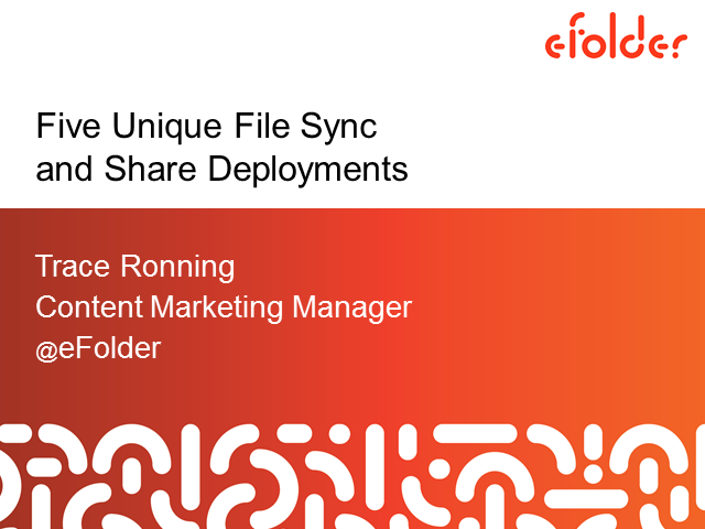 Five Unique File Sync and Share Deployments