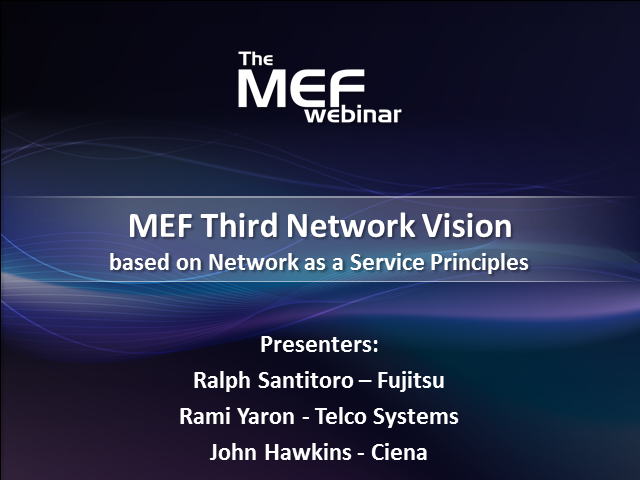 MEF Third Network Vision Based on Network as a Service Principles