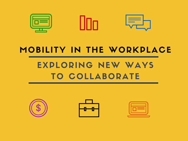 Mobility in the Workplace: Exploring New Ways to Collaborate