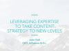 Leveraging Expertise To Take Content Strategy To New Levels