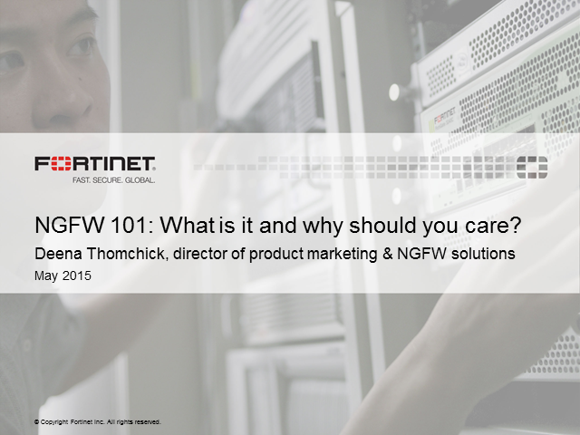 NGFW 101: What is it and why should you care?