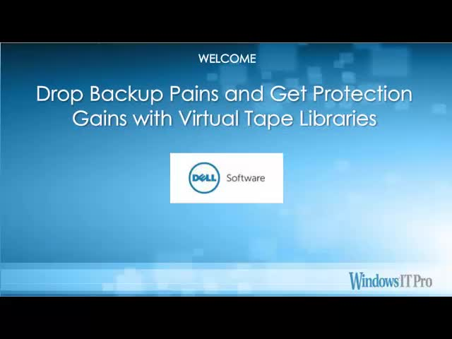 Drop Backup Pains and Get Protection Gains with Virtual Tape Libraries