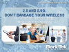 2.5 and 5.0G: Don't Bandage Your Wireless