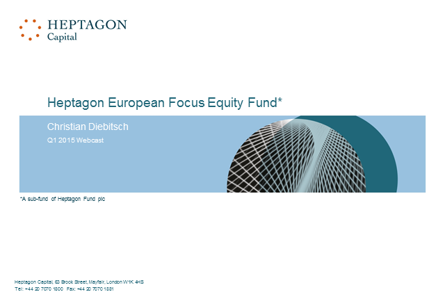 Heptagon European Focus Equity Fund Q1 2015 Webcast