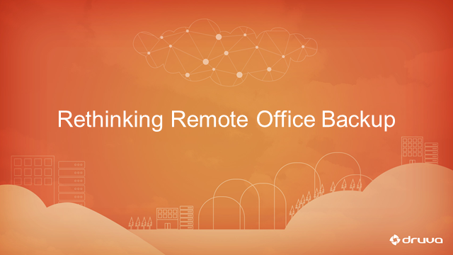 Rethinking Remote Office Backup