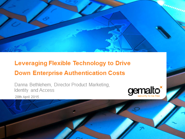Leveraging Flexible Technology to Drive Down Strong Authentication Costs-Track 2