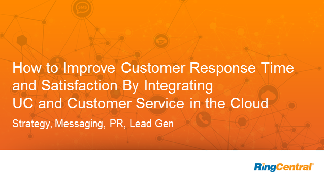 Integrating UC and Customer Service in the Cloud to Improve Response Time